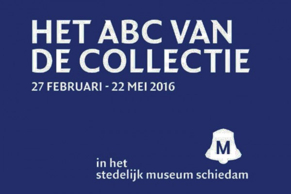 The ABC of Collecting – Stedelijk Museum Schiedam